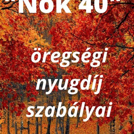 Nők 40 nyugdíj
